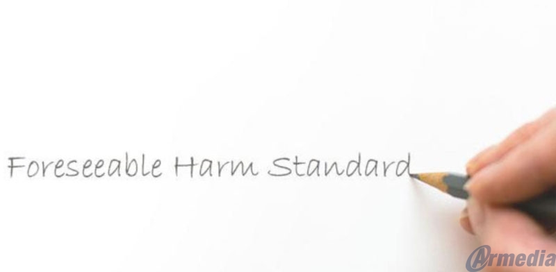 """""""Foreseeable Harm"""" Standard"""