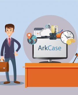 presenting ArkCase as a solid platform for case management