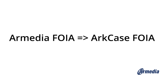 Armedia contributes FOIA solution to ArkCase
